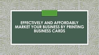 Effectively and Affordably Market your Business by Printing