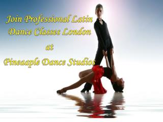 Join Professional Latin Dance Classes London