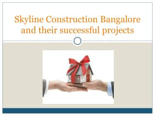 Skyline Construction Bangalore is a construction company of
