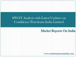 SWOT Analysis with Latest Updates on Confidence Petroleum In