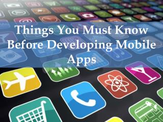 9 Things you must know before developing mobile apps