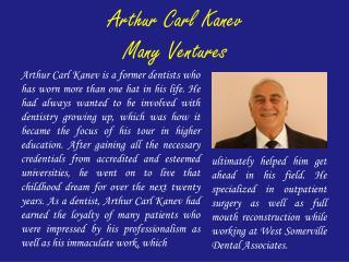 Arthur Carl Kanev Many Ventures