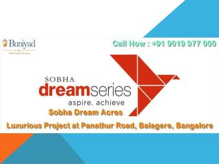 Sobha Dream Acres Balagere Bangalore