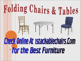 Check Online At 1stackablechairs.Com for the Best Furniture