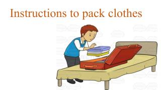 Instructions to pack clothes
