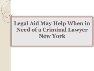 Legal Aid May Help When in Need of a Criminal Lawyer New Yor