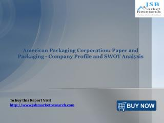 JSB Market Research: American Packaging Corporation
