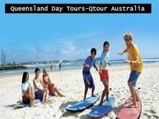 Queensland Day Tours Qtour Australia