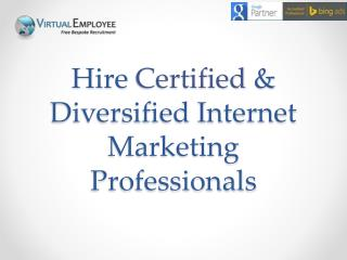 Hire Certified & Diversified Internet Marketing Professional
