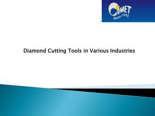 Diamond Cutting Tools in Various Industries