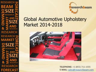 Global Automotive Upholstery Market Size, Growth, 2014-2018