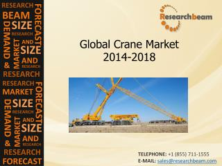 Global Crane Market Size, Growth, Demand, 2014-2018
