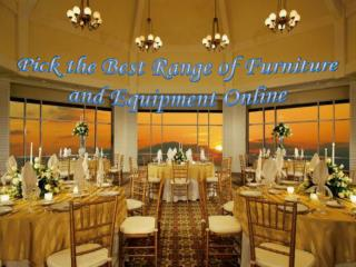 Pick the Best Range of Furniture and Equipment Online