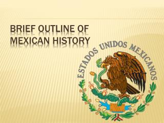 Brief Outline of  Mexican History