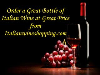 Order a Great Bottle of Italian Wine at Great Price