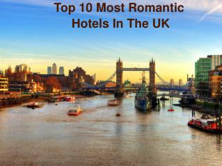 Top 10 Most Romantic Hotels In The Uk