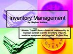 Inventory Management By: Meghan Mattson