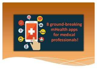 8 ground-breaking mHealth apps for medical professionals!