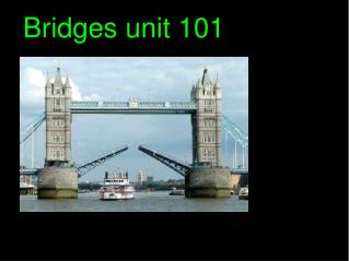 Bridges unit 101