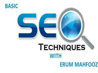BASIC SEO TECHNIQUES WITH ERUM MAHFOOZ