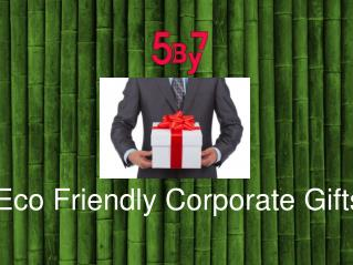 Buy Eco-Friendly Corporate Gifts