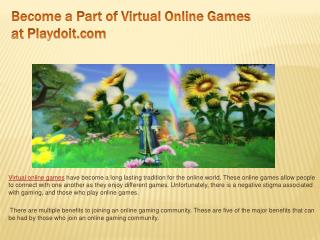 Become a Part of Virtual Online Games at Playdoit.com