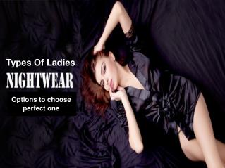 Types Of Ladies Nightwear-Options to choose perfect one