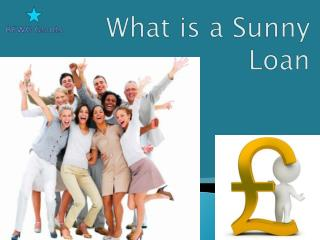 What is a Sunny Loan