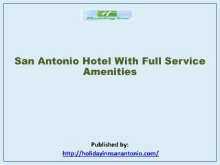 San Antonio Hotel With Full Service Amenities