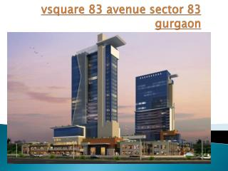 vsquare 83 avenue sector 83 gurgaon, Apartment in sector 83