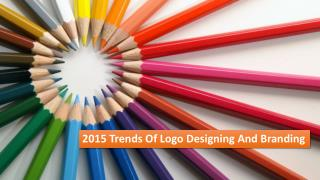 2015 Trends Of Logo Designing And Branding