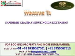Samridhi Grand Avenue @@ 91 8750067501 ## Noida Extension