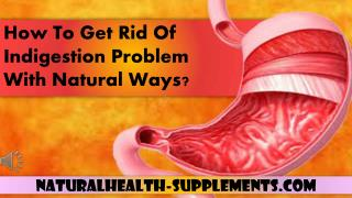How To Get Rid Of Indigestion Problem With Natural Ways?