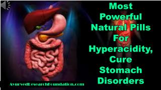 Most Powerful Natural Pills For Hyperacidity, Cure Stomach D