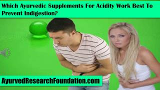 Which Ayurvedic Supplements For Acidity Work Best To Prevent
