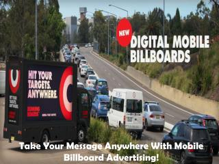 Take your message anywhere with mobile billboard advertising