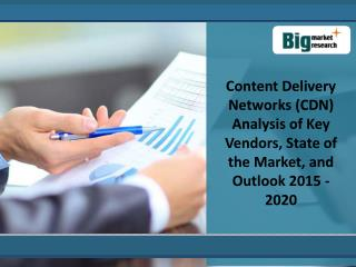 Key Analysis Content Delivery Networks (CDN) 2015-2020