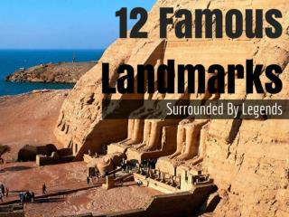 12 Famous Landmarks Surrounded By Legends
