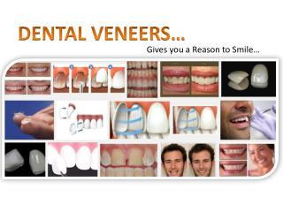 Dental Veneers Gives You Reason To Smile