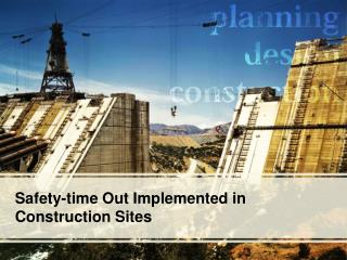 Safety-time Out Implemented in Construction Sites