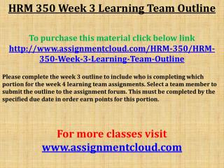 HRM 350 Week 3 Learning Team Outline