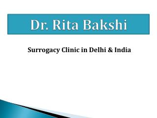 Dr. Rita Bakshi - Surrogacy Clinic in Delhi, India