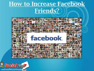 Getting to Buy Facebook Friends to Gain Popularity
