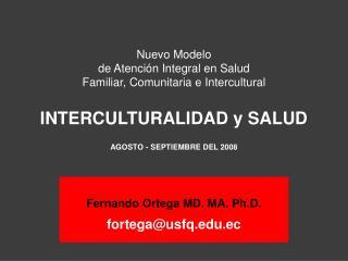 Nuevo Modelo  de Atención Integral en Salud  Familiar, Comunitaria e Intercultural  INTERCULTURALIDAD y SALUD AGOSTO - S