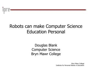 Robots can make Computer Science Education Personal