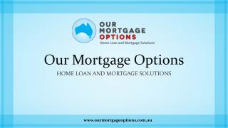 Our Mortgage Options - Home loan and mortgage solutions