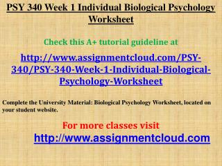PSY 340 Week 1 Individual Biological Psychology Worksheet