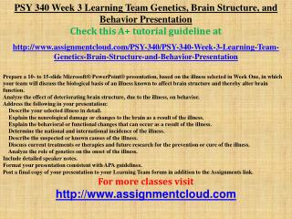 PSY 340 Week 3 Learning Team Genetics, Brain Structure, and