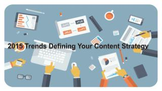 2015 Trends Defining Your Content Strategy