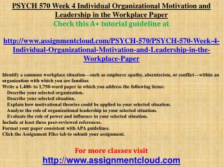 PSYCH 570 Week 4 Individual Organizational Motivation and Le